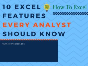 Ten-Excel-Features-Every-Analyst-Should-Know-300x225 Ten Excel Features Every Analyst Should Know