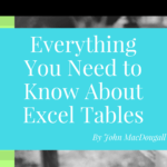 Everything You Need to Know About Excel Tables