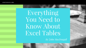 Everything-You-Need-to-Know-About-Excel-Tables-Cover-Photo-300x169 Everything You Need to Know About Excel Tables Cover Photo