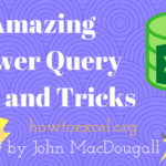 Amazing Power Query Tips and Tricks
