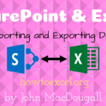 Importing and Exporting Data from SharePoint and Excel