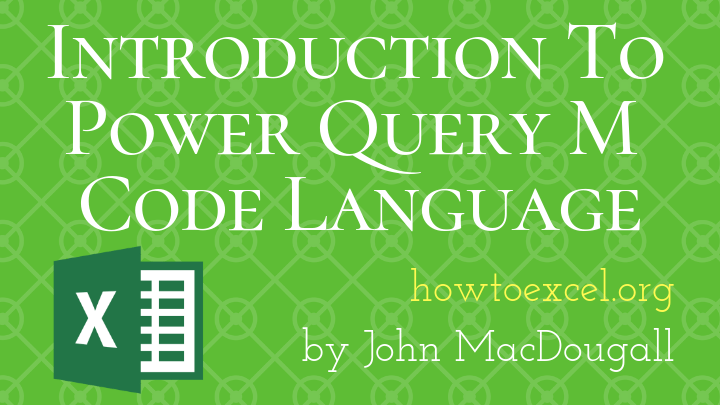 Introduction To Power Query M Code | How To Excel