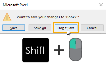 Shift-Left-Click-for-Dont-Save-All 37 Awesome Excel Mouse Tips & Tricks You Should Know