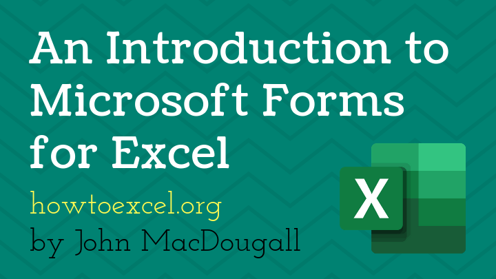 An Introduction to Microsoft Forms for Excel | How To Excel