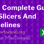 The Complete Guide To Slicers And Timelines In Microsoft Excel
