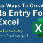 5 Easy Ways To Create A Data Entry Form In Excel
