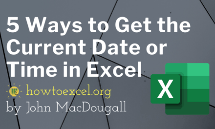 5 Ways to Get the Current Date or Time in Excel