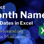 8 Ways to Extract the Month Name from a Date in Excel